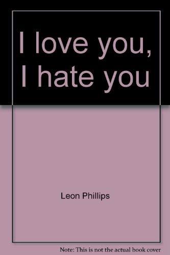 9780060133344: I love you, I hate you
