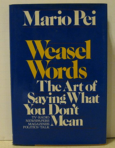 9780060133429: Weasel words: The art of saying what you don't mean