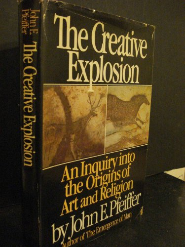 9780060133450: Creative Explosion: Inquiry into the Origins of Art and Religion