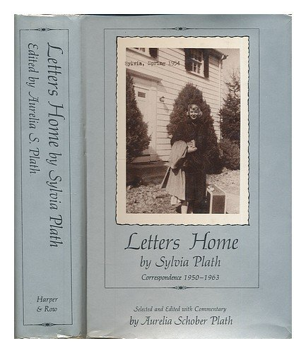 Letters Home Correspondence 1950-1963.Selected and edited with Commentary by Aurelia Schober Plath