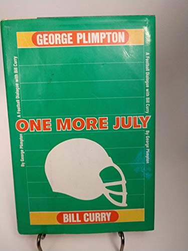 One More July: Plimpton, George, with Bill Curry