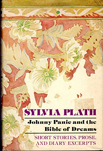Johnny Panic and the Bible of Dreams: Sylvia Plath