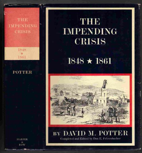 The Impending Crisis 1848-1861 (The New American: Potter, David M.