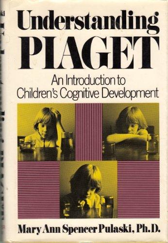 9780060134396: Understanding Piaget an Introduction to Children's Cognitive Development