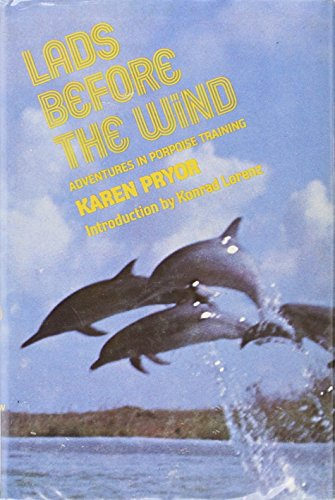 9780060134426: Lads before the wind: Adventures in porpoise training