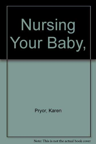 9780060134433: Nursing Your Baby,