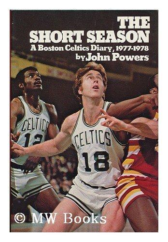 9780060134518: The short season: A Boston Celtics diary, 1977-1978