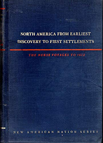 9780060134587: North America from Earliest Discovery to First Settlements: Norse Voyages to 1612 (New American Nation)