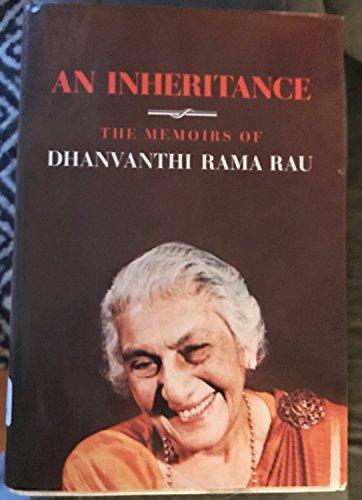 An inheritance: The memoirs of Dhanvanthi Rama Rau: Rama Rau, Dhanvanthi