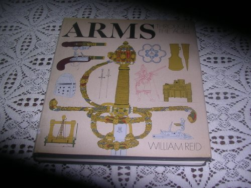 9780060135270: Arms Through the Ages