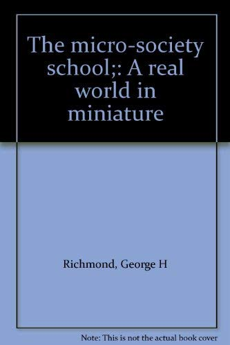 9780060135485: The micro-society school;: A real world in miniature