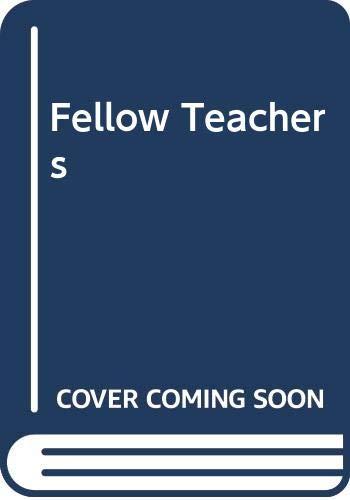 9780060135546: Fellow Teachers