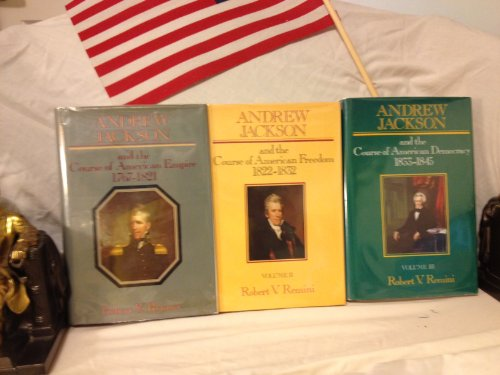 ANDREW JACKSON AND THE COURSE OF AMERICAN EMPIRE, 1767-1821: Remini, Robert V.