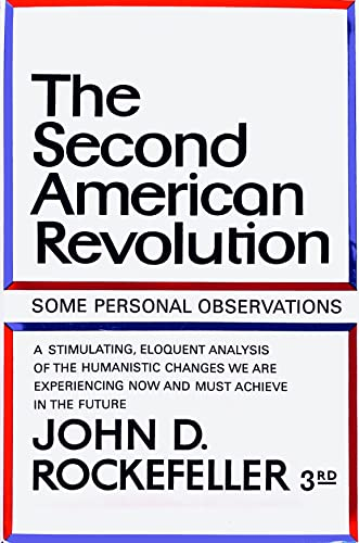 The Second American Revolution: Some Personal Observations: Rockefeller, John D.