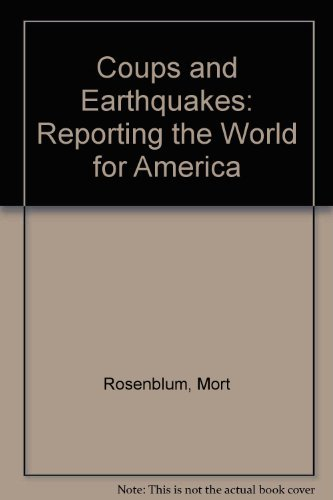 9780060136543: Coups and Earthquakes: Reporting the World for America
