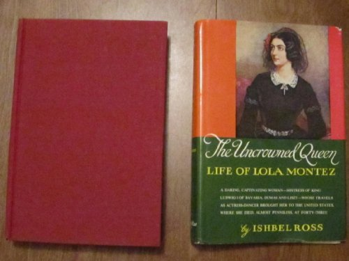 9780060136628: The Uncrowned Queen; Life of Lola Montez