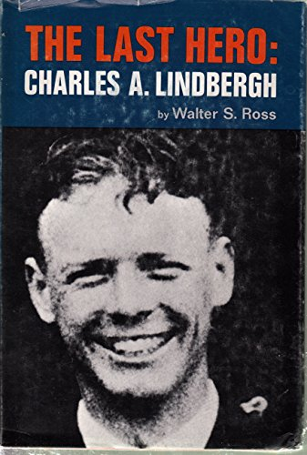 9780060136666: The Last Hero, Charles A. Lindbergh