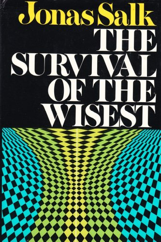 The Survival of the Wisest: Salk, Jonas