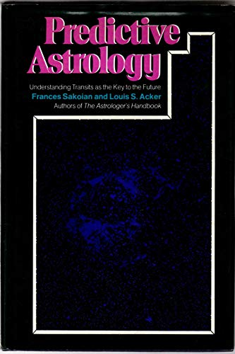 9780060137441: Predictive Astrology: Understanding Transits as the Key to the Future