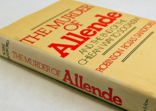 9780060137489: Murder of Allende: And the End of the Chilean Way to Socialism (English and Spanish Edition)