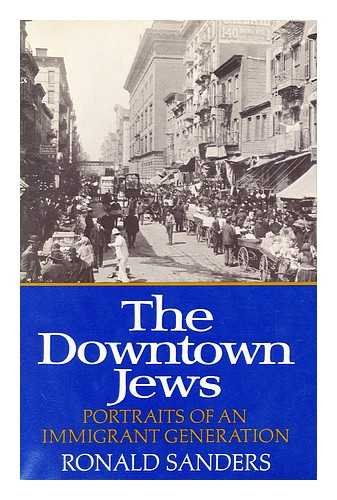 9780060137526: The Downtown Jews: Portraits of an Immigrant Generation.
