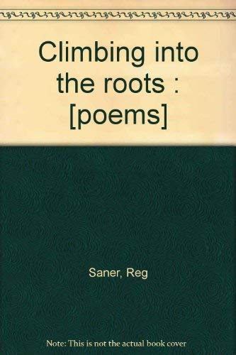 9780060137632: Climbing into the roots : [poems]