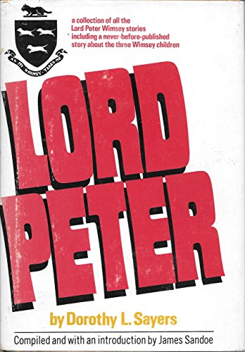9780060137878: Lord Peter;: A collection of all the Lord Peter Wimsey stories