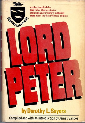 9780060137885: Lord Peter: A Collection of All the Lord Peter Wimsey Stories