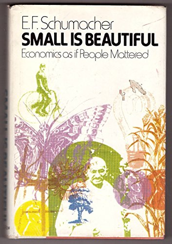 9780060138011: SMALL IS BEAUTIFUL: A STUDY OF ECONOMICS AS IF PEOPLE MATTERED