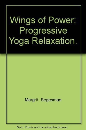9780060138332: Wings of power;: Progressive yoga relaxation