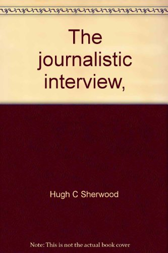 9780060138448: The journalistic interview,