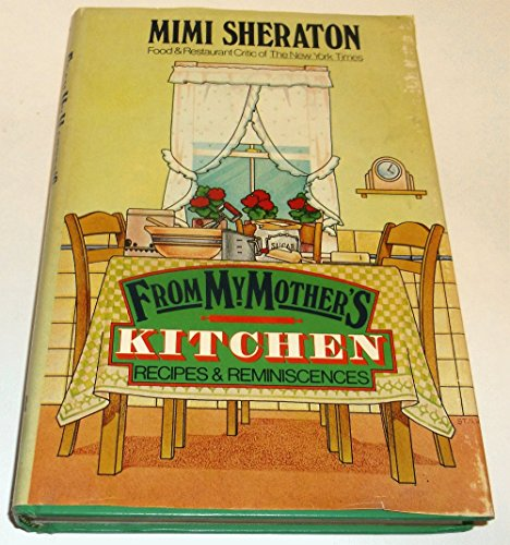 9780060138462: From My Mother's Kitchen: Recipes and Reminiscences