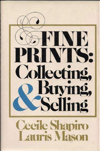 9780060138530: Fine prints: Collecting, buying, and selling