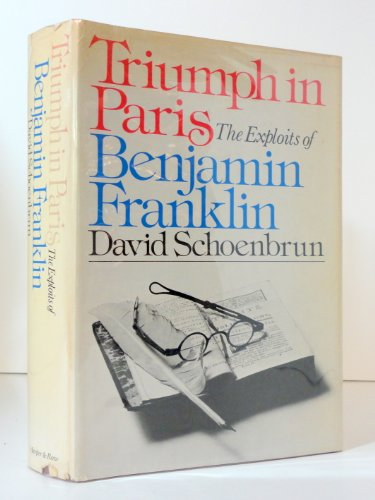 9780060138547: Triumph in Paris: The exploits of Benjamin Franklin