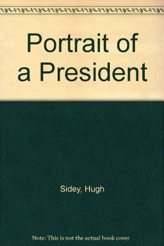 9780060138691: Portrait of a President