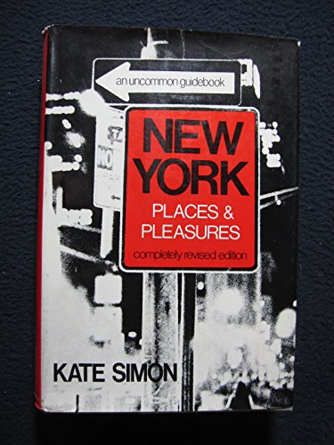 9780060138813: New York places & pleasures;: An uncommon guidebook