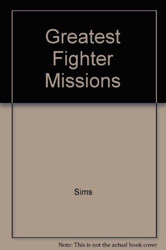 9780060138967: Greatest Fighter Missions [Bibliothekseinband] by Sims