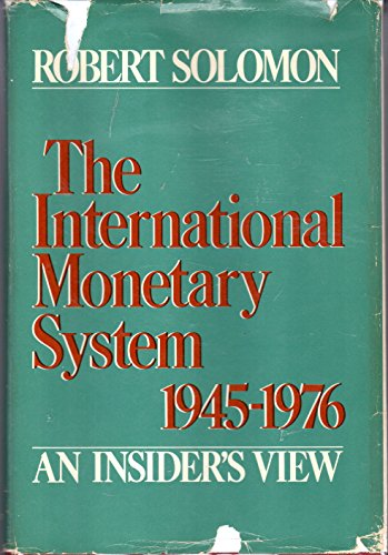 9780060138981: The International Monetary System 1945-76: An Insider''s View