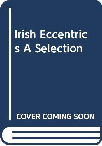 9780060139087: Irish Eccentrics A Selection