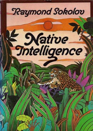 9780060139100: Native Intelligence
