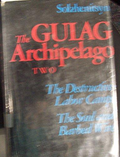 The Gulag Archipelago: 1918-1956, An Experiment in: Aleksandr I. Solzhenitsyn