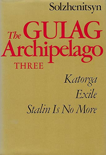 9780060139124: The Gulag Archipelago, 1918-1956: An Experiment in Literary Investigation, Vol. 3, Parts 5-7