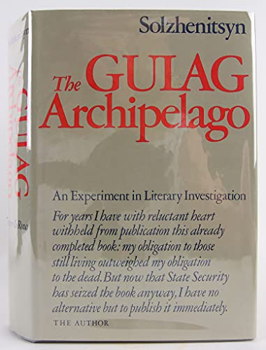 The Gulag Archipelago, 1918-1956: An Experiment in Literary Investigation: Aleksandr Isaevich ...