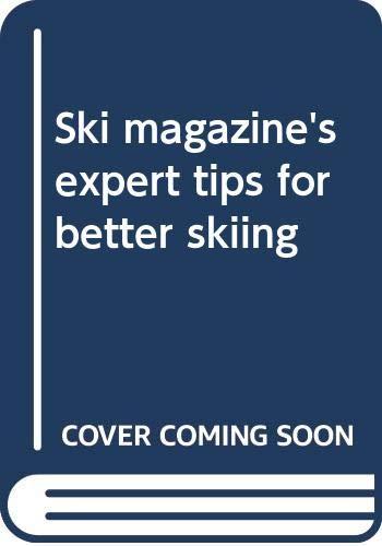 9780060139216: Ski magazine's expert tips for better skiing