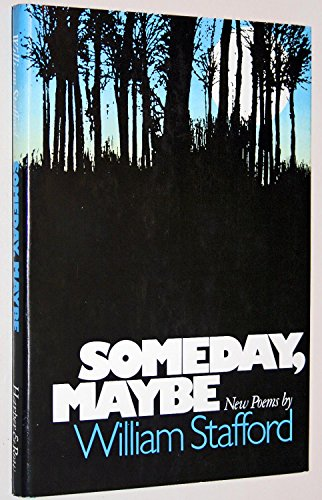 SOMEDAY, MAYBE: STAFFORD, William