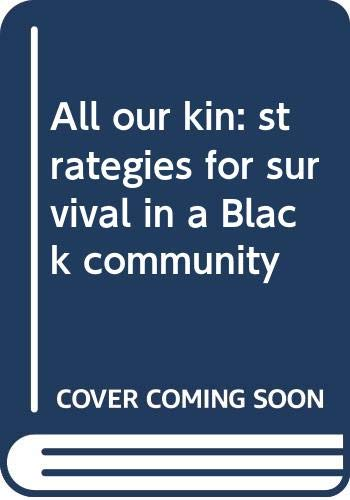 9780060139742: All our kin: strategies for survival in a Black community