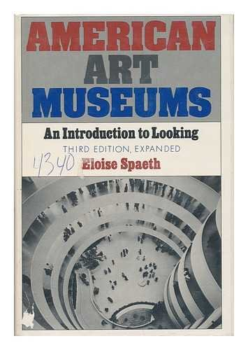 9780060139780: American art museums: An introduction to looking