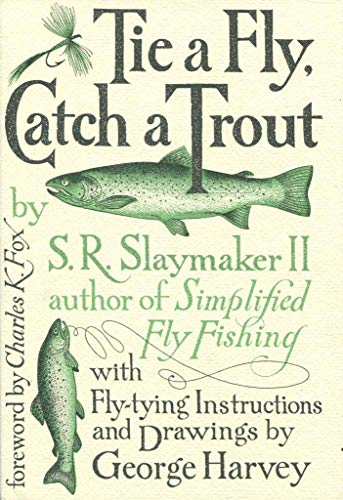 9780060139834: Tie a Fly, Catch a Trout