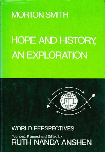 9780060139919: Hope and History, an Exploration (World perspectives ; v. 54)
