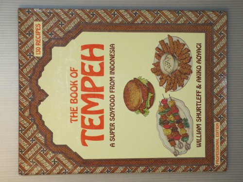 9780060140090: The Book of Tempeh: A Super Soyfood from Indonesia, Professional Edition